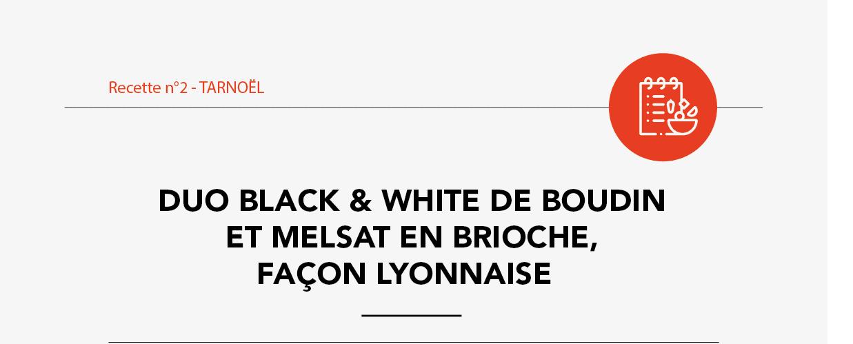 Recette-1Duo black & white de boudin et melsat en brioche, façon lyonnaise